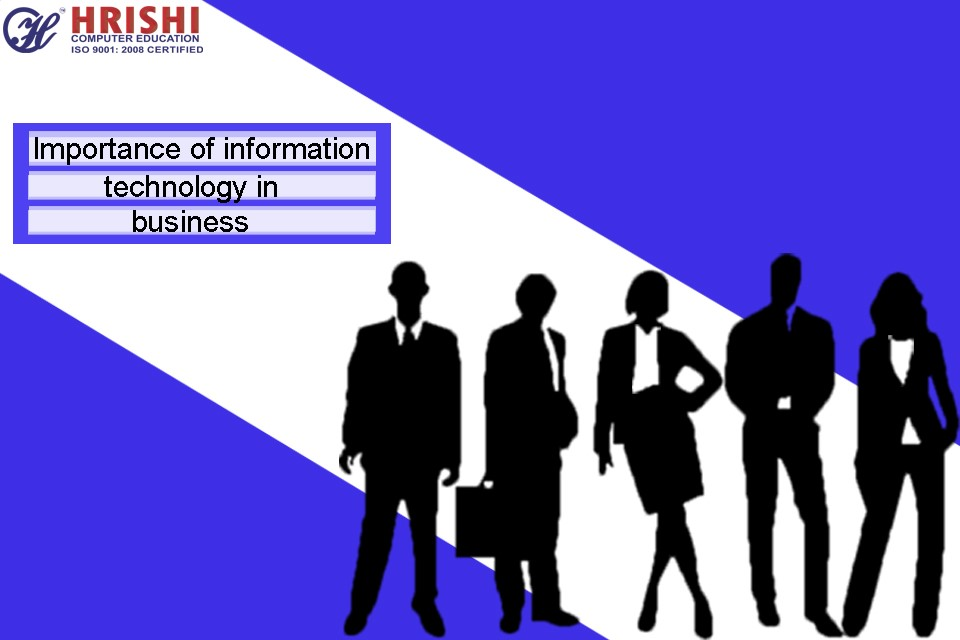 Importance of information technology in business: