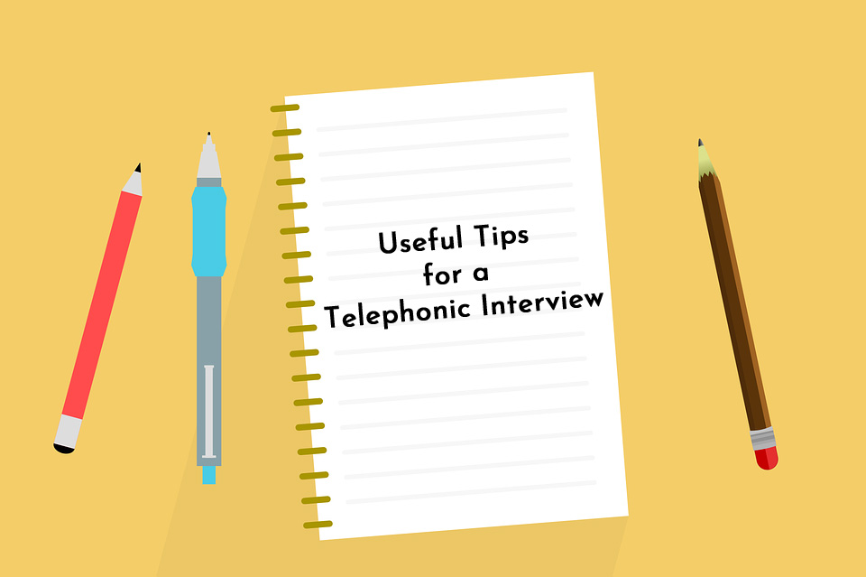 Tips to follow when giving a Telephonic Interview