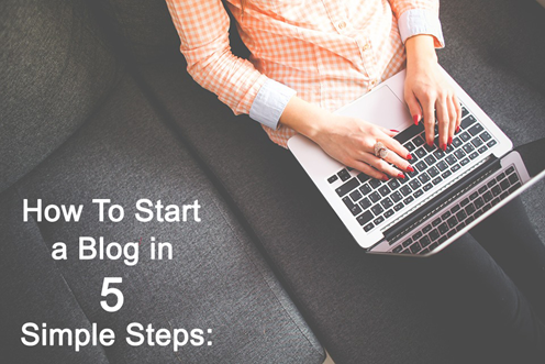 Start a Blog in 5 Simple Steps