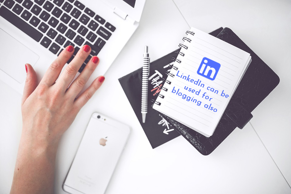 LinkedIn can be used for blogging also!