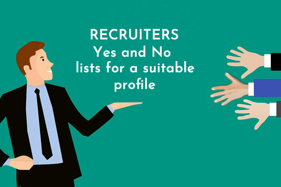 Look at recruiters Yes and No lists for a suitable profile